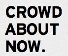 crowdaboutnow
